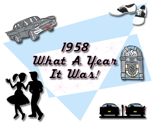 1958 What A Year It Was